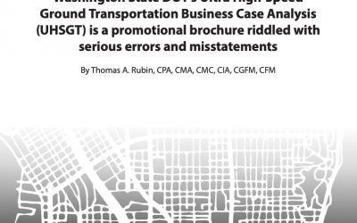 Washington State DOT's Ultra High-Speed Ground Transportation Business Case Analysis (UHSGT) is a promotional brochure riddled with serious errors and misstatements